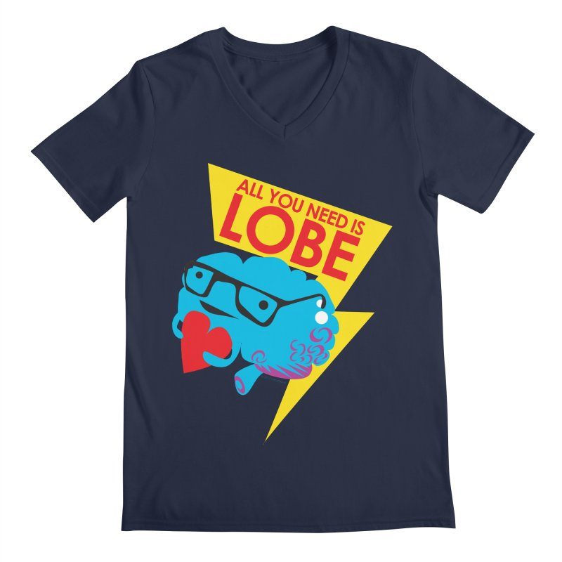 All You Need is Lobe - Brain Men's V-Neck by I Heart Guts