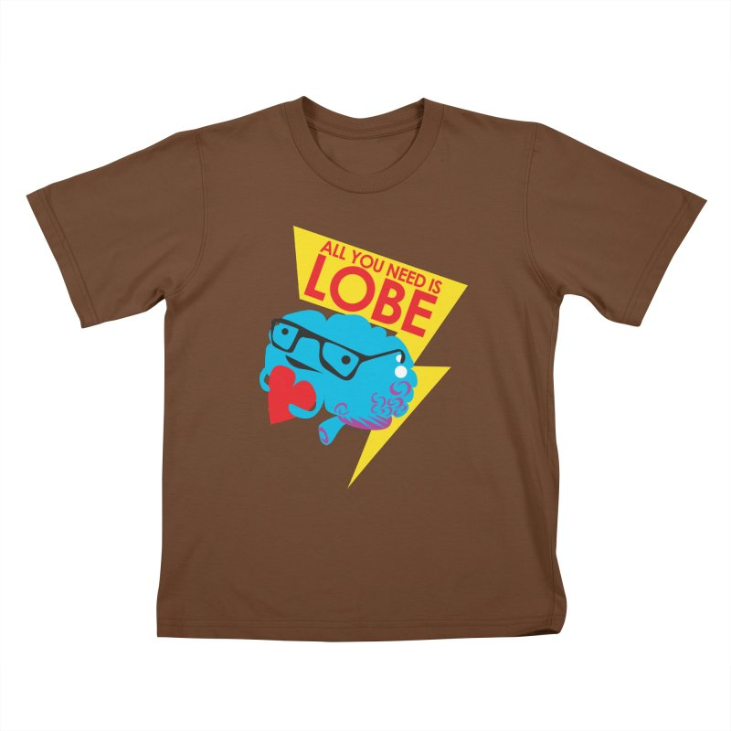All You Need is Lobe - Brain Kids T-shirt by I Heart Guts