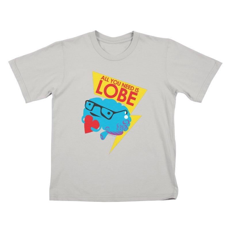 All You Need is Lobe - Brain Kids T-Shirt by I Heart Guts
