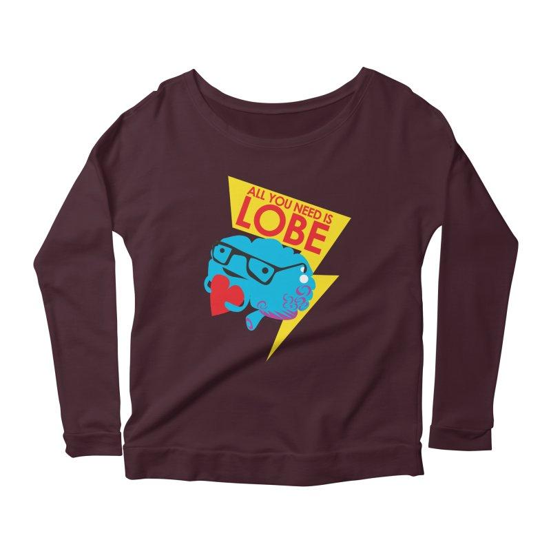 All You Need is Lobe - Brain Women's Longsleeve Scoopneck  by I Heart Guts