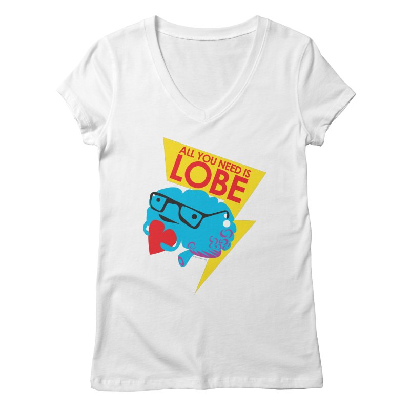 All You Need is Lobe - Brain Women's V-Neck by I Heart Guts