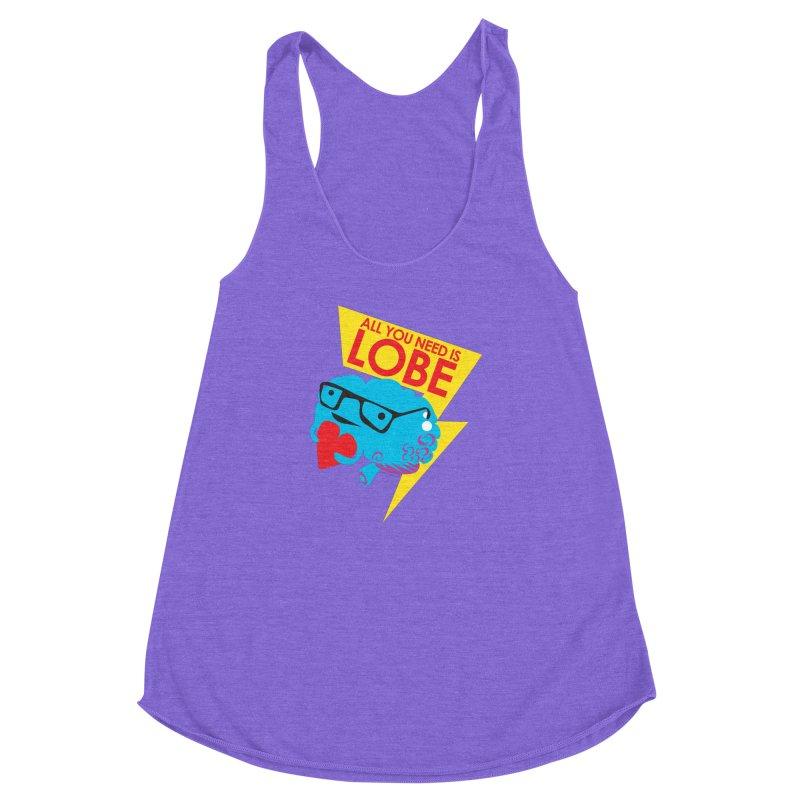 All You Need is Lobe - Brain Women's Racerback Triblend Tank by I Heart Guts