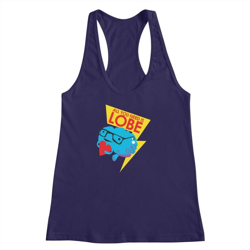 All You Need is Lobe - Brain Women's Racerback Tank by I Heart Guts