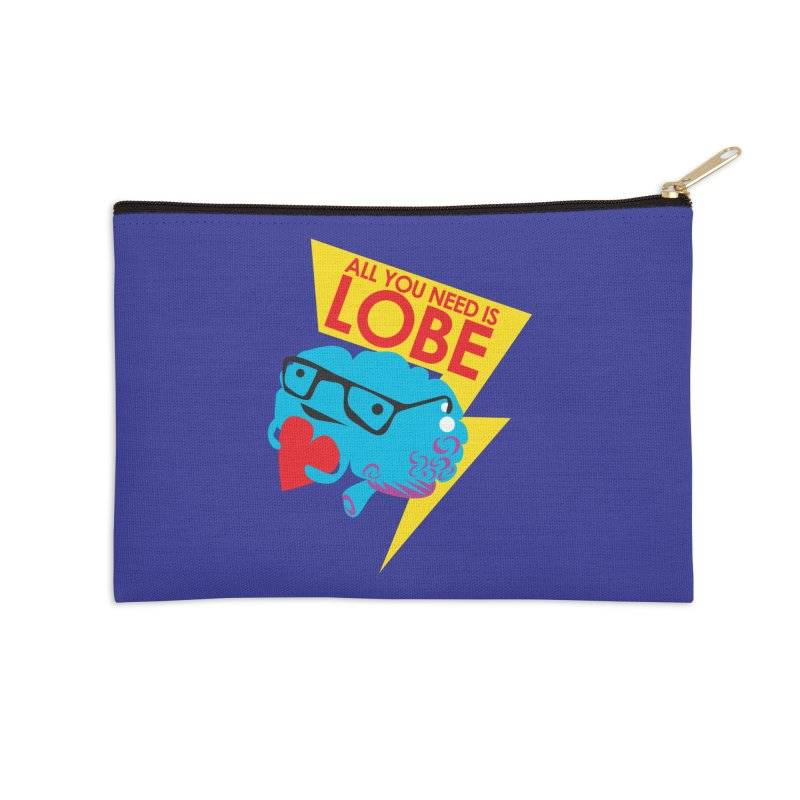 All You Need is Lobe - Brain Accessories Zip Pouch by I Heart Guts