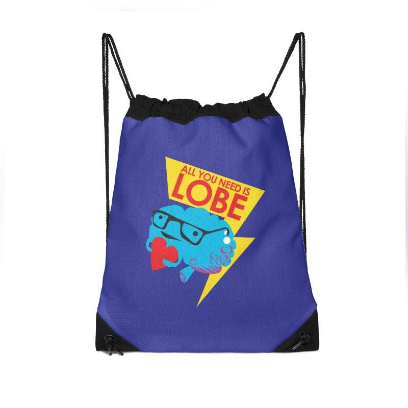 All You Need is Lobe - Brain Accessories Drawstring Bag Bag by I Heart Guts