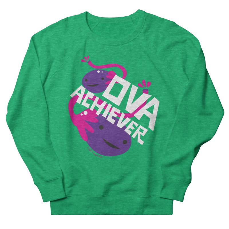 Ova Achiever - Ovary Women's Sweatshirt by I Heart Guts