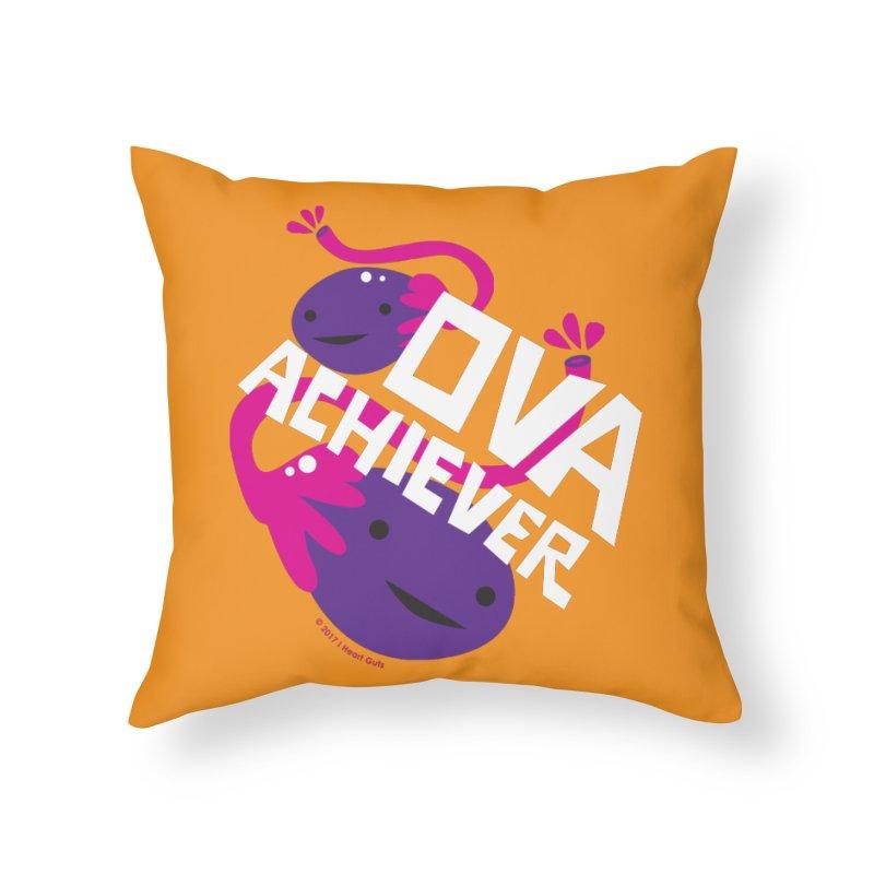 Ova Achiever - Ovary Home Throw Pillow by I Heart Guts