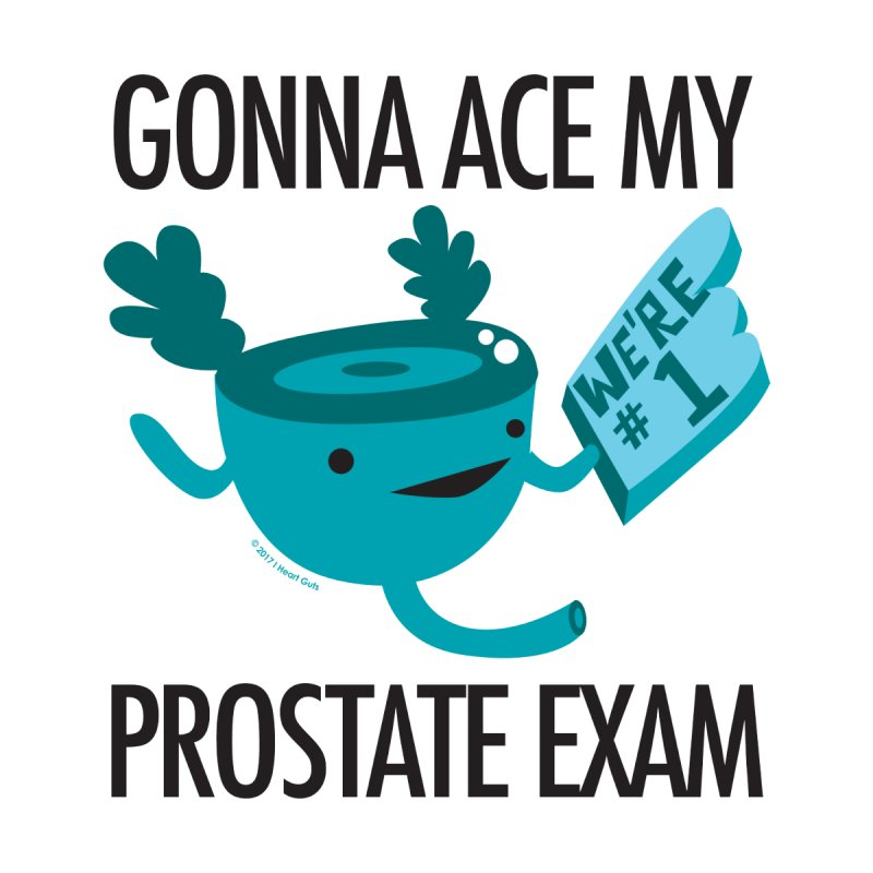 Gonna Ace My Prostate Exam Men's T-Shirt by I Heart Guts