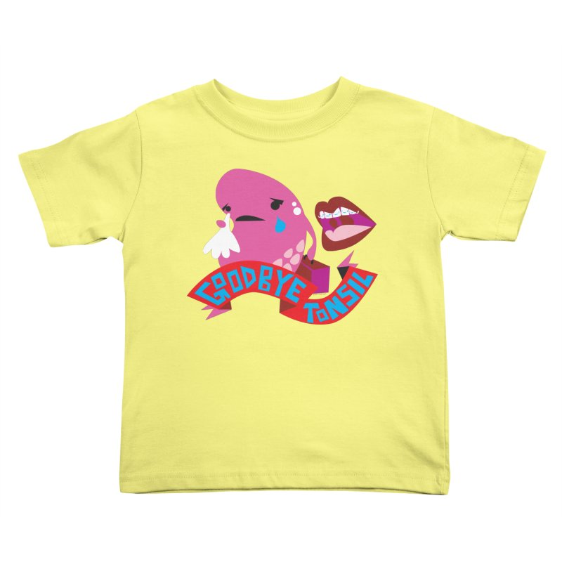 Tonsil Goodbye Kids Toddler T-Shirt by I Heart Guts