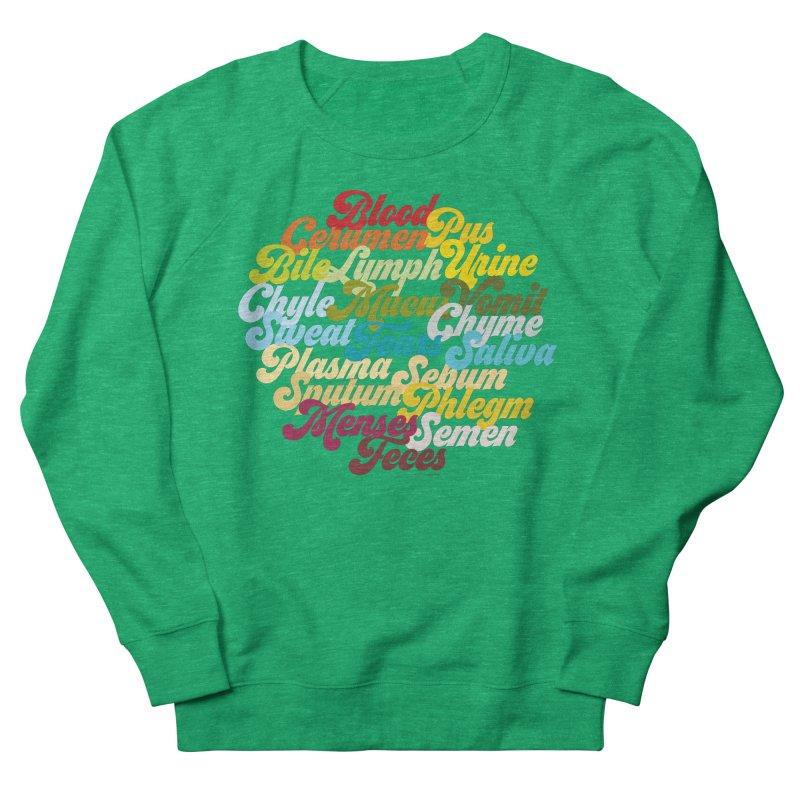 Precious Bodily Fluids Women's Sweatshirt by I Heart Guts