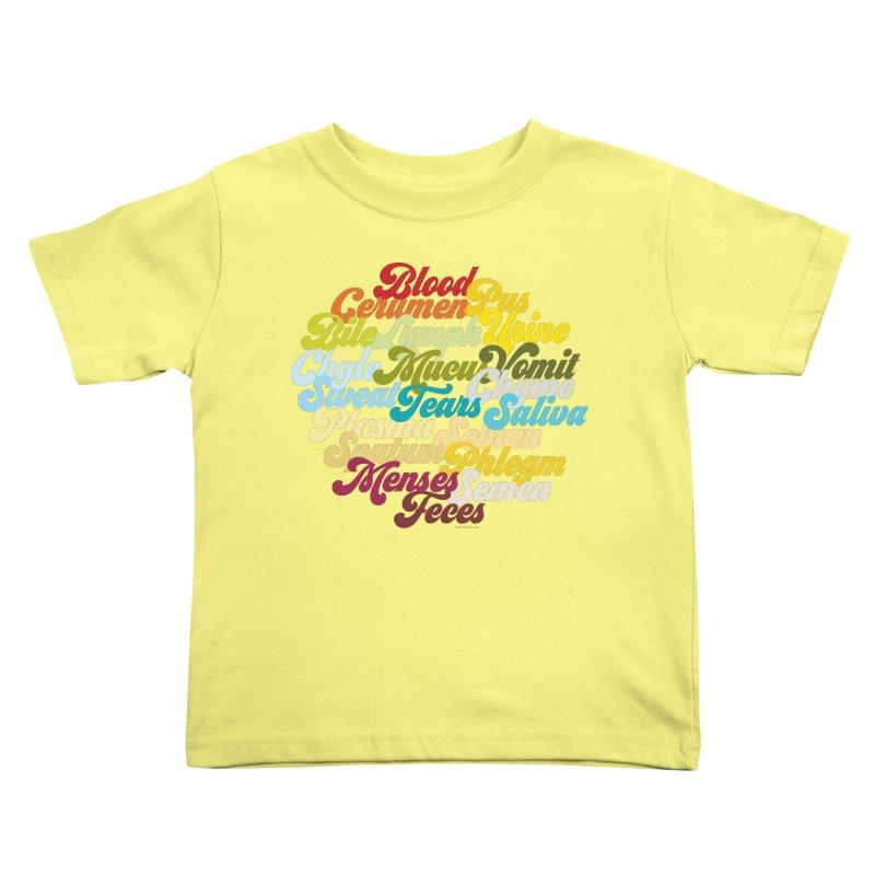 Precious Bodily Fluids Kids Toddler T-Shirt by I Heart Guts