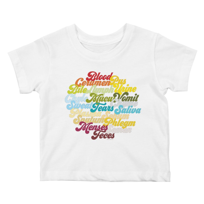Precious Bodily Fluids Kids Baby T-Shirt by I Heart Guts
