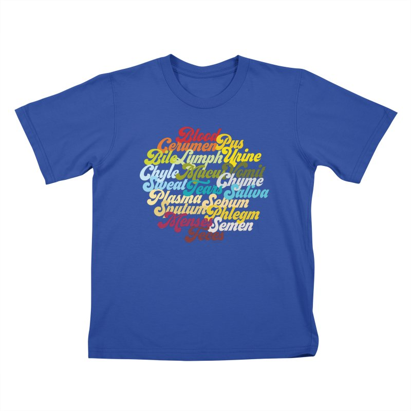 Precious Bodily Fluids Kids T-Shirt by I Heart Guts