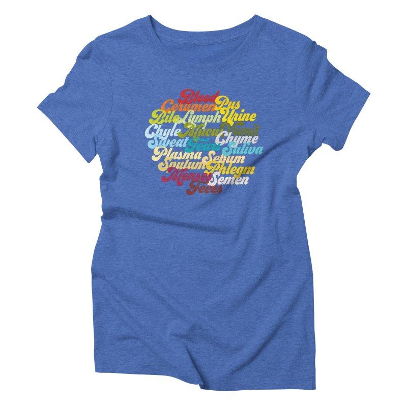 Precious Bodily Fluids Women's Triblend T-Shirt by I Heart Guts