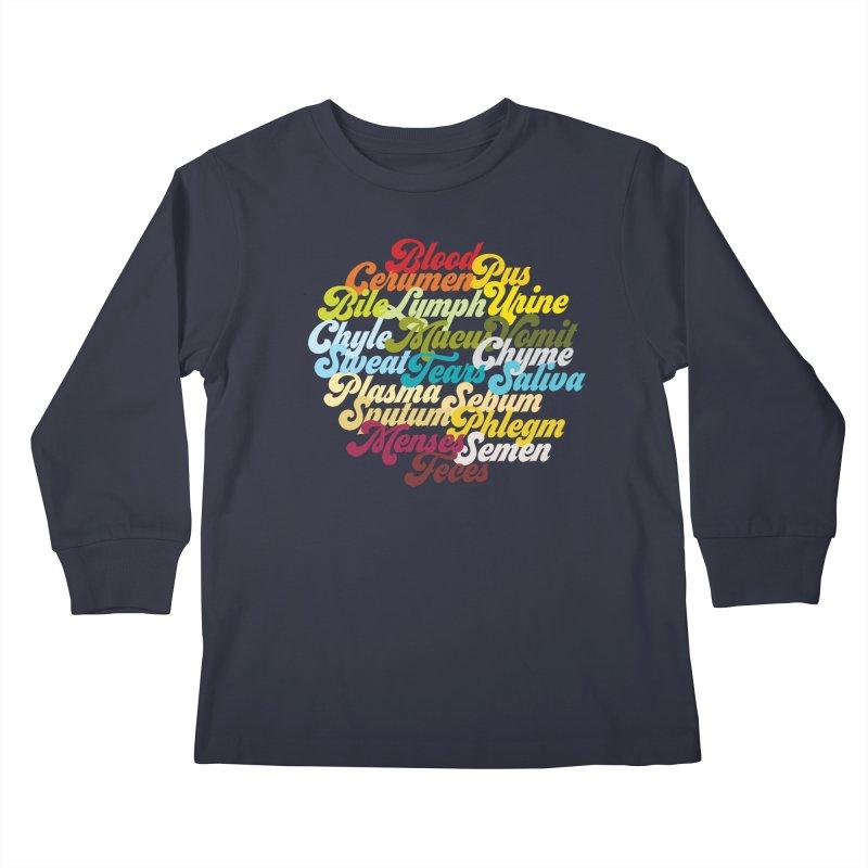Precious Bodily Fluids Kids Longsleeve T-Shirt by I Heart Guts