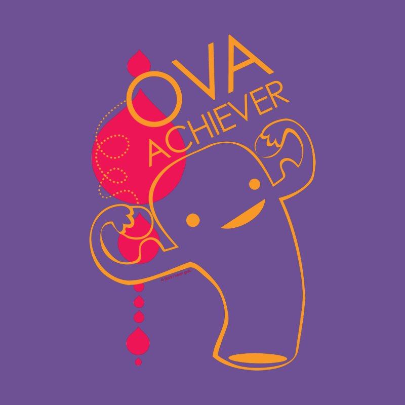 Ova Achiever   by I Heart Guts