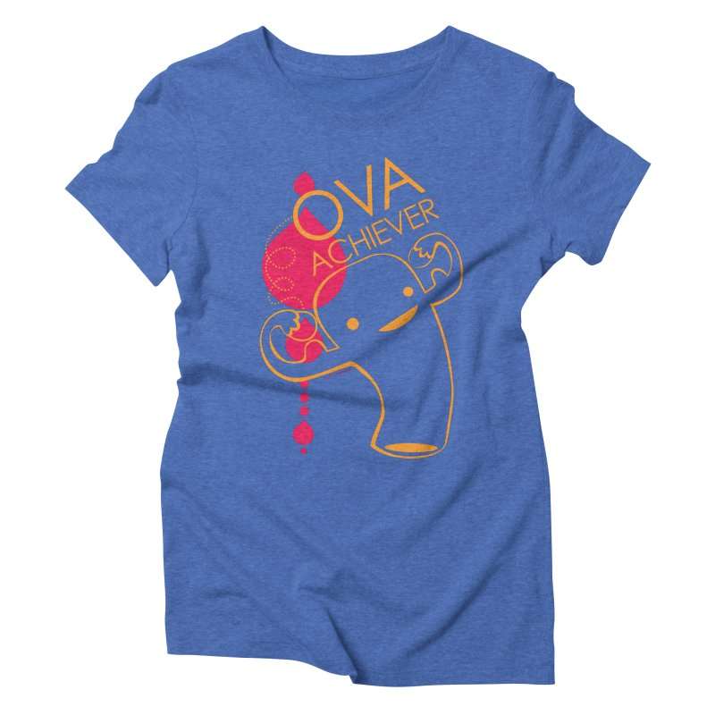 Ova Achiever Women's Triblend T-shirt by I Heart Guts
