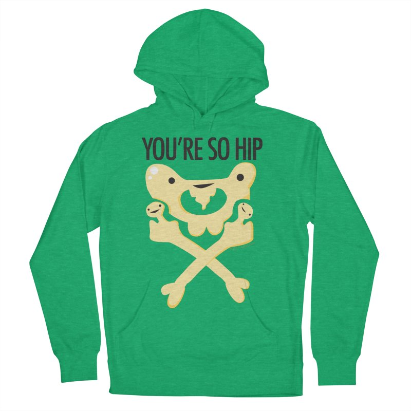 Pelvis - You're So Hip Women's Pullover Hoody by I Heart Guts