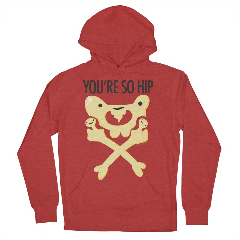 Pelvis - You're So Hip Men's Pullover Hoody by I Heart Guts