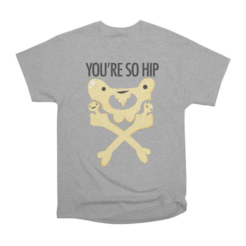 Pelvis - You're So Hip Women's Classic Unisex T-Shirt by I Heart Guts