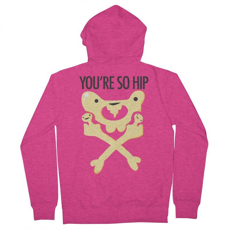 Pelvis - You're So Hip Women's Zip-Up Hoody by I Heart Guts