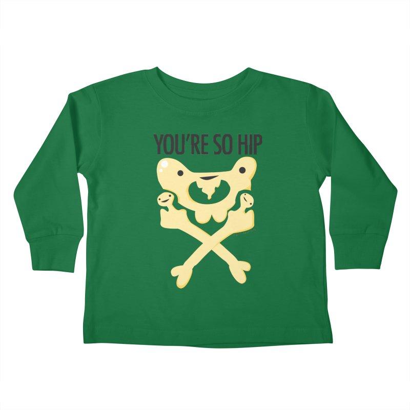Pelvis - You're So Hip Kids Toddler Longsleeve T-Shirt by I Heart Guts