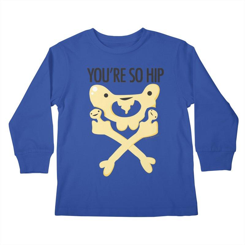 Pelvis - You're So Hip Kids Longsleeve T-Shirt by I Heart Guts
