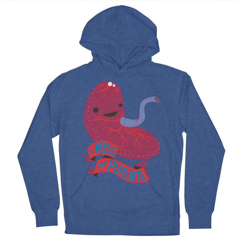 I Miss My Placenta Men's Pullover Hoody by I Heart Guts