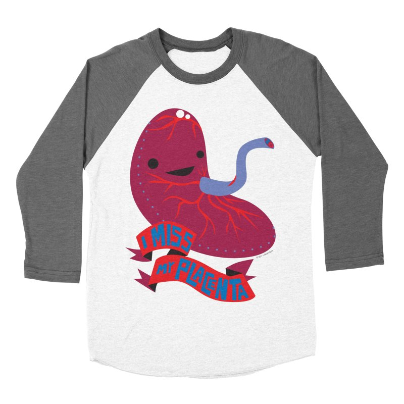 I Miss My Placenta Women's Baseball Triblend T-Shirt by I Heart Guts