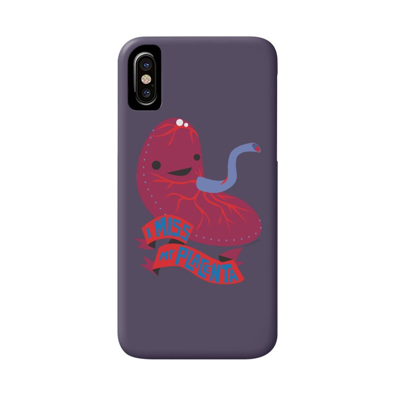 I Miss My Placenta Accessories Phone Case by I Heart Guts