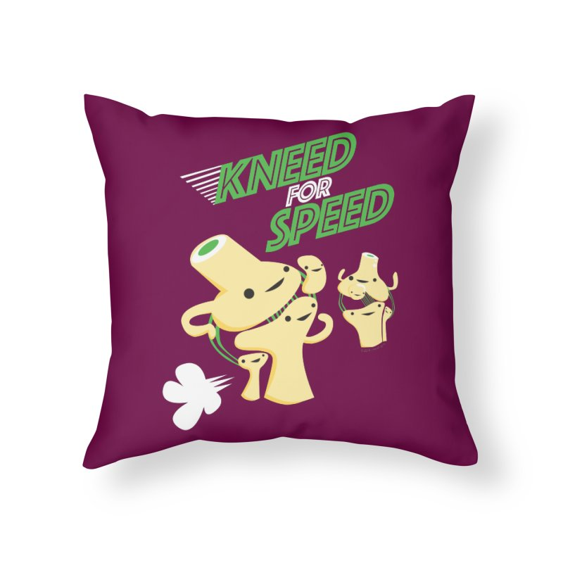Kneed For Speed Home Throw Pillow by I Heart Guts
