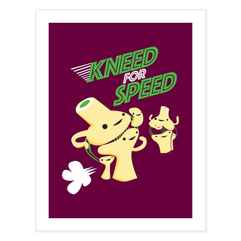 Kneed For Speed Home Fine Art Print by I Heart Guts