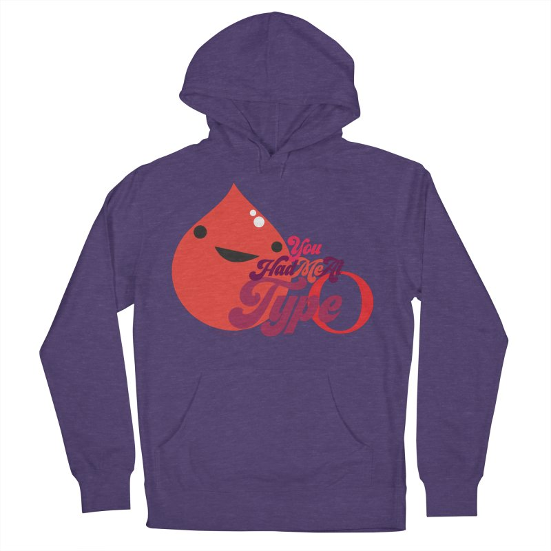 Blood - You Had Me at Type O Women's French Terry Pullover Hoody by I Heart Guts