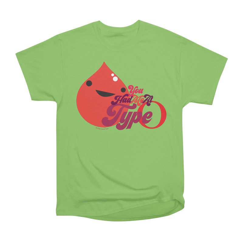 Blood - You Had Me at Type O Women's Heavyweight Unisex T-Shirt by I Heart Guts