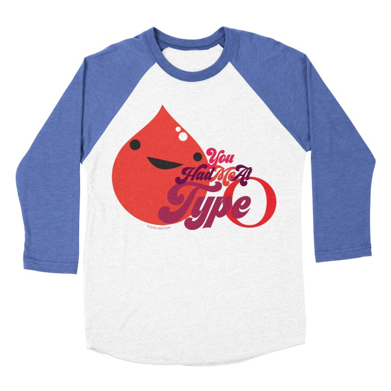 Blood - You Had Me at Type O Men's Baseball Triblend Longsleeve T-Shirt by I Heart Guts