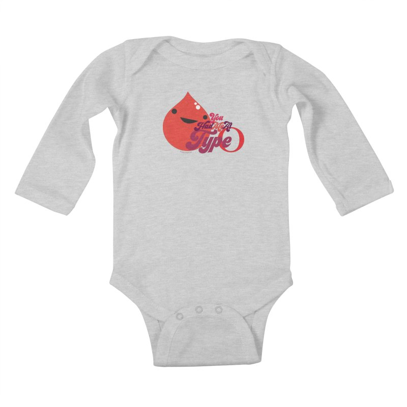 Blood - You Had Me at Type O Kids Baby Longsleeve Bodysuit by I Heart Guts
