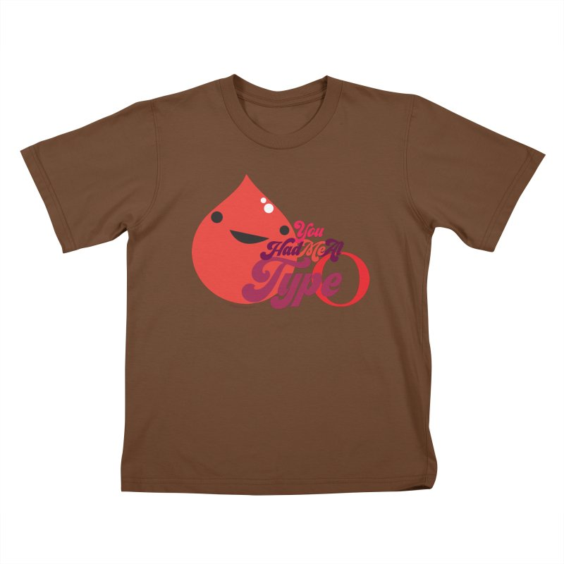 Blood - You Had Me at Type O Kids T-Shirt by I Heart Guts