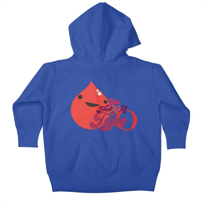 Blood - You Had Me at Type O Kids Baby Zip-Up Hoody by I Heart Guts