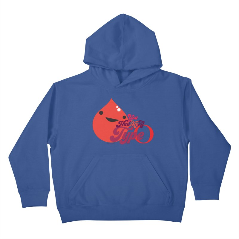 Blood - You Had Me at Type O Kids Pullover Hoody by I Heart Guts