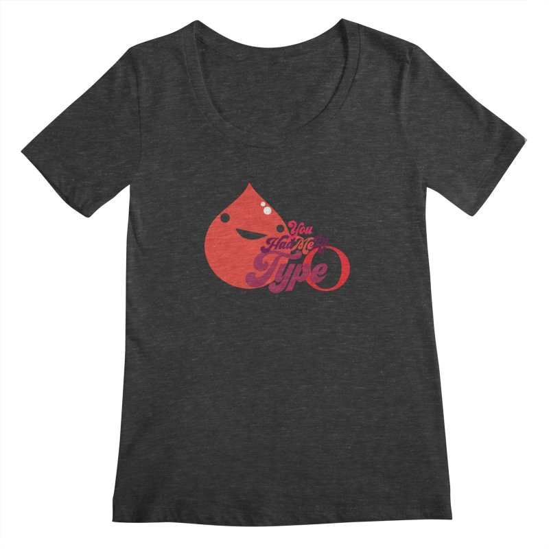 Blood - You Had Me at Type O Women's Scoopneck by I Heart Guts