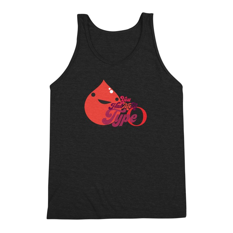 Blood - You Had Me at Type O Men's Triblend Tank by I Heart Guts