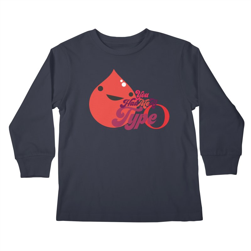 Blood - You Had Me at Type O Kids Longsleeve T-Shirt by I Heart Guts