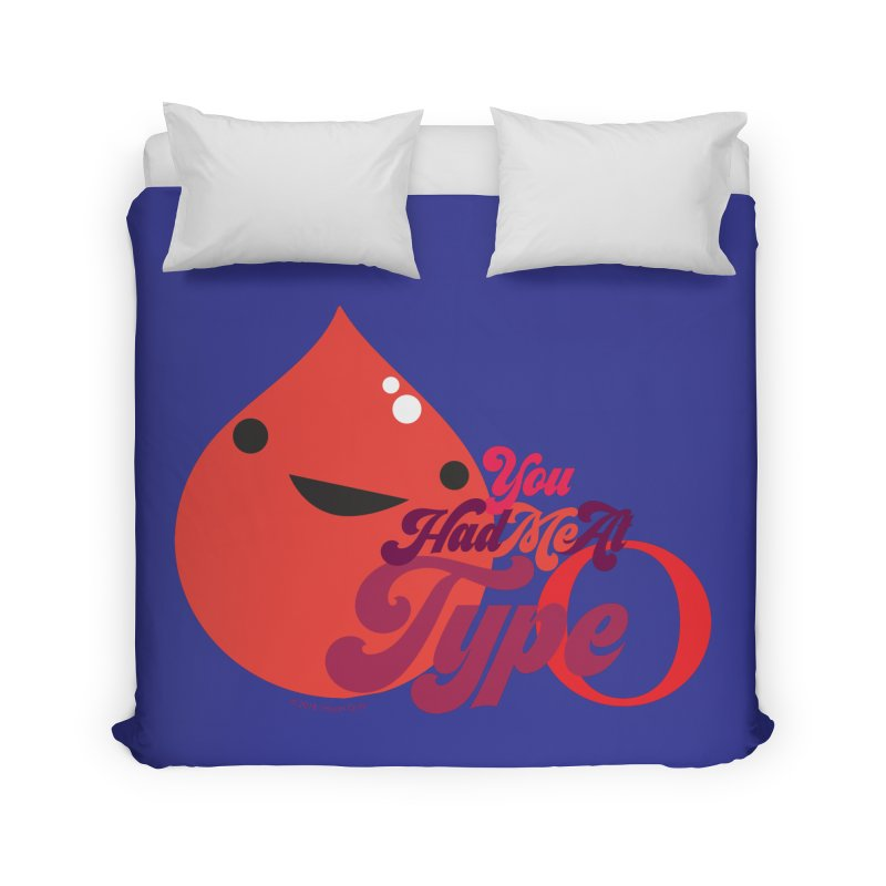 Blood - You Had Me at Type O Home Duvet by I Heart Guts