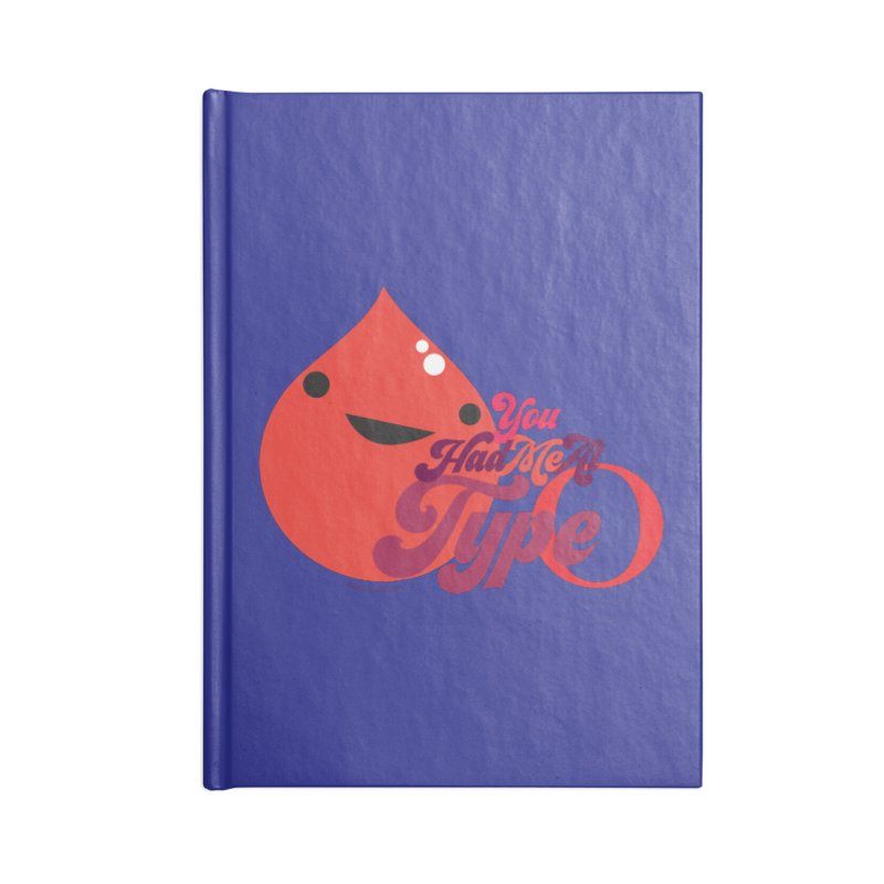 Blood - You Had Me at Type O Accessories Notebook by I Heart Guts