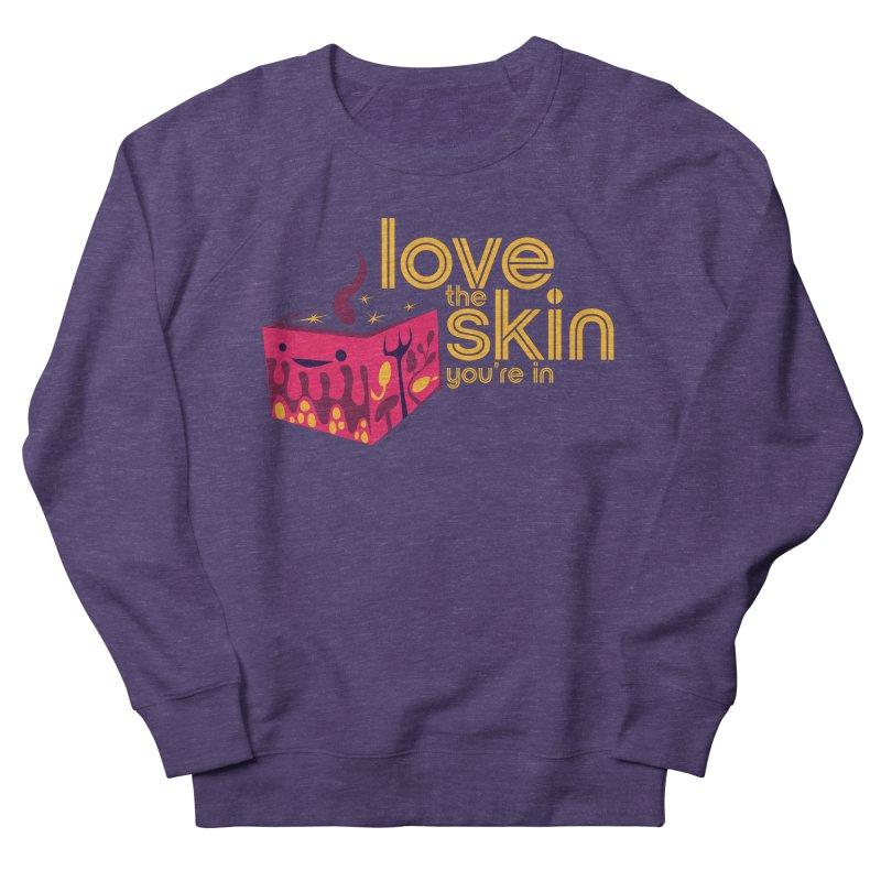 Love the Skin You're In Women's Sweatshirt by I Heart Guts