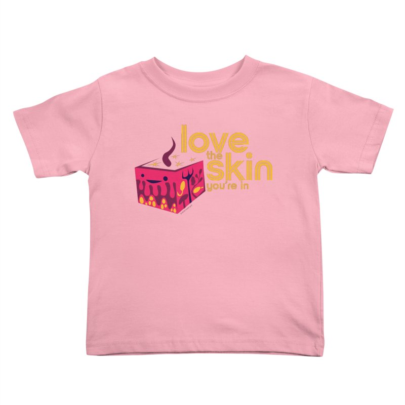Love the Skin You're In Kids Toddler T-Shirt by I Heart Guts