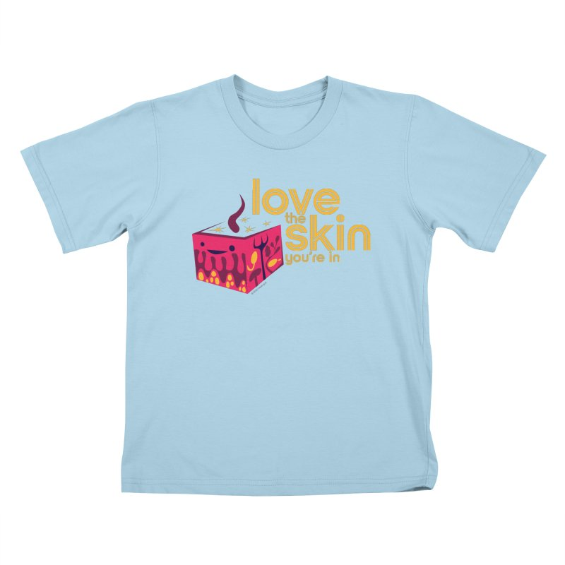 Love the Skin You're In Kids T-Shirt by I Heart Guts