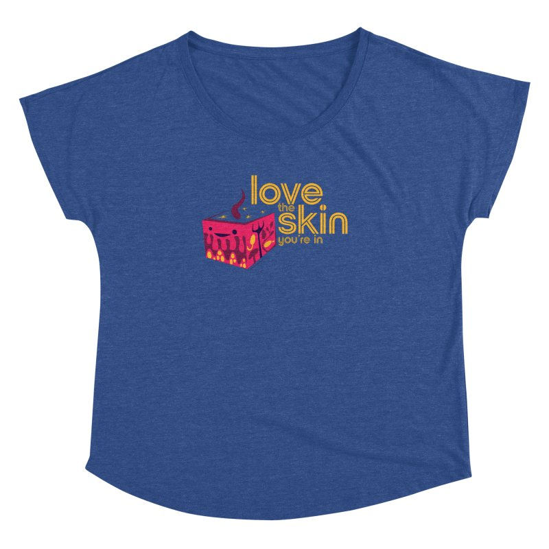Love the Skin You're In Women's Dolman by I Heart Guts