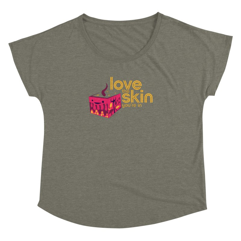 Love the Skin You're In Women's Dolman Scoop Neck by I Heart Guts