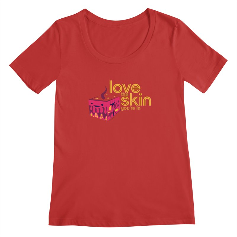 Love the Skin You're In Women's Regular Scoop Neck by I Heart Guts